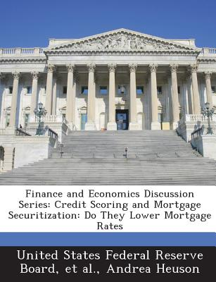 Bibliogov Finance and Economics Discussion Series: Credit Scoring and Mortgage Securitization: Do They Lower Mortgage Rates by Heuson, And at Sears.com